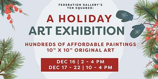 Ten Squared: A Holiday Art Exhibition