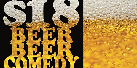 $18 Beer Beer Comedy Show tickets