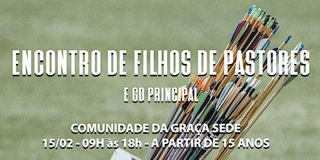 ENCONTRO DE FILHOS DE PASTORES E GD PRINCIPAL (SOLTEIROS) tickets