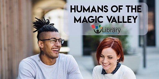 Humans of the Magic Valley by The Twin Falls Public Library