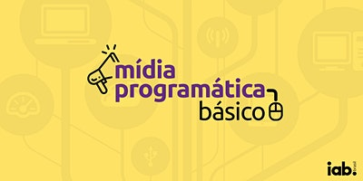 Curso - Mídia Programática | Básico