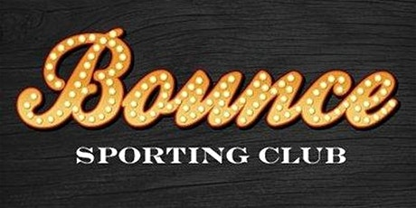 BOUNCE SPORTING CLUB - BOUNCE BACK FRIDAYs tickets