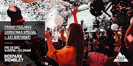 Coors Light presents: Friday Feelings Christmas Special – 1st Birthday! tickets