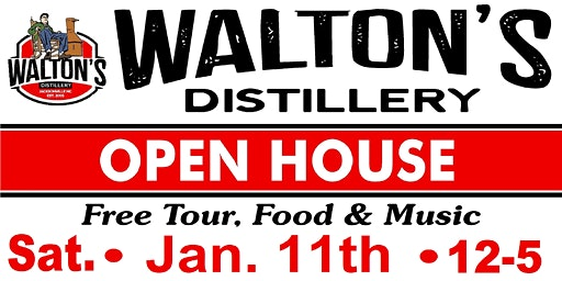 Walton's Distillery Open House!