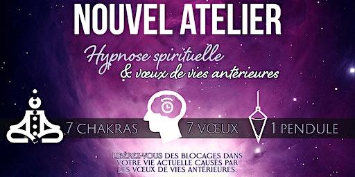 Atelier : vœux de vies antérieures & hypnose spirituelle