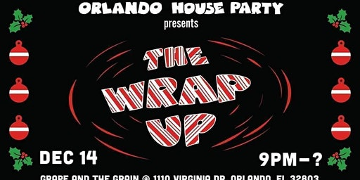 Orlando House Party presents: The Wrap Up