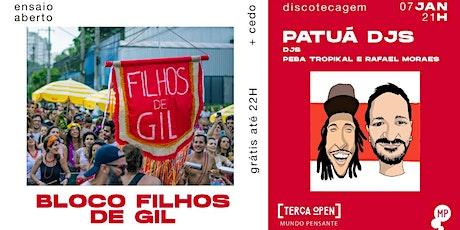 7/1 - TERÇA OPEN | BLOCO FILHOS DE GIL + PATUÁ DJS NO MUNDO PENSANTE ingressos