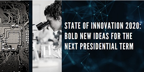 State of Innovation 2020: Bold New Ideas for the Next Presidential Term tickets