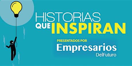 HISTORIAS QUE INSPIRAN tickets