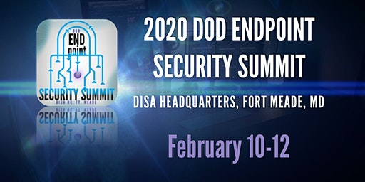 DOD Endpoint Security Summit  (February 2020)