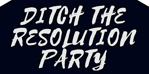 Ditch the Resolution Party