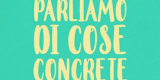 PARLIAMO DI COSE CONCRETE