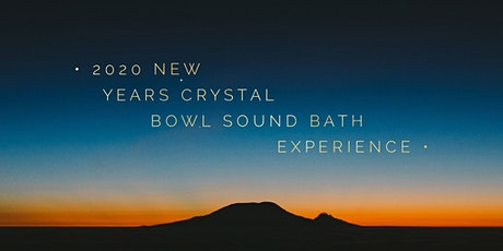 2020 New Years Crystal Bowl Sound Bath Experience tickets