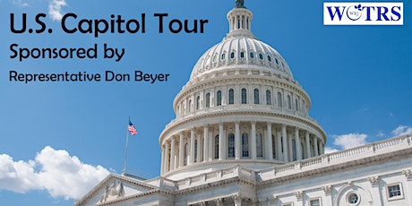 WoTRS Cultural Outing: U.S. Capitol Tour Sponsored by Representative Don Beyer  tickets