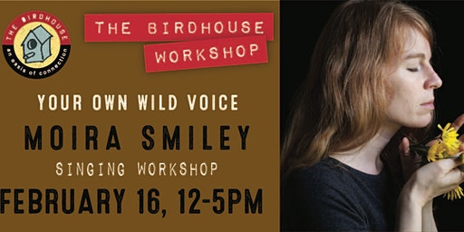 Your Own Wild Voice with MOIRA SMILEY