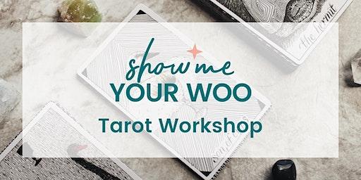 Show Me Your Woo Tarot Workshop