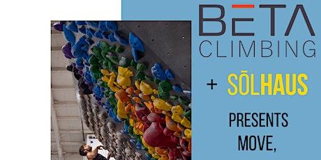 SōlHaus x BETA Climbing Presents: Move tickets