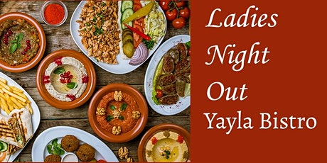 Ladies Night Out- Yayla Bistro tickets
