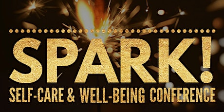2nd Annual Spark! Self-Care & Well-Being Conference tickets