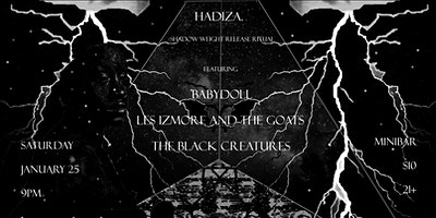 HADIZA  /  BABYDOLLS / LES IZMORE AND THE  GOATS /THE BLACK CREATURES