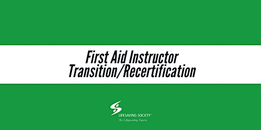 First Aid Instructor Transition/Recertification