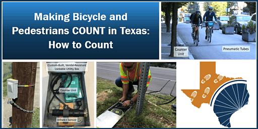 Making Bicycle and Pedestrians COUNT in Texas: How to Count
