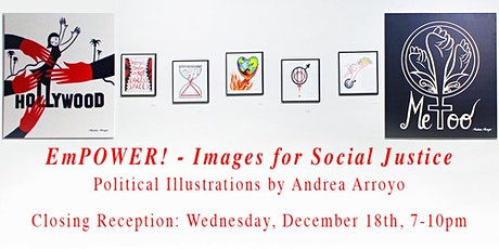 """Closing Party """"EmPOWER! - Images for Social Justice"""" Exhibition by Andrea Arroyo.  tickets"""