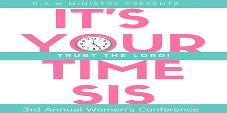 It's Your Time Sis...Trust the Lord! tickets