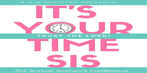 It's Your Time Sis...Trust the Lord!