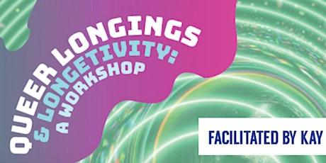 Queer Longings & Longevity: A Workshop tickets
