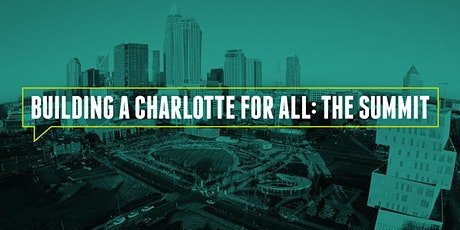 Building a Charlotte for All: The Summit tickets
