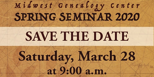 Midwest Genealogy Center Spring Seminar