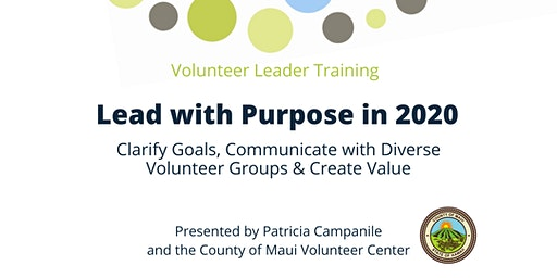 Lead with Purpose in 2020 for Volunteer Leaders in Maui