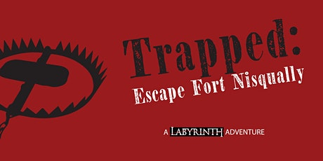 Trapped: Escape Fort Nisqually tickets