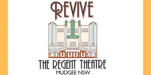 Revive The Regent Theatre Mudgee Inc. General Meeting
