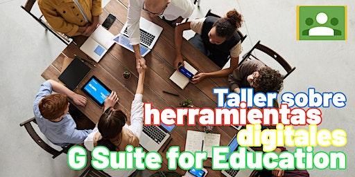 Taller: Herramientas G Suite para Educación - Parte 3 (Preparatoria)
