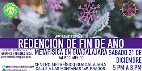 REDENCIÓN DE FIN DE AÑO- Metafísica en Guadalajara tickets