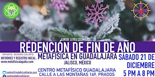 REDENCIÓN DE FIN DE AÑO- Metafísica en Guadalajara