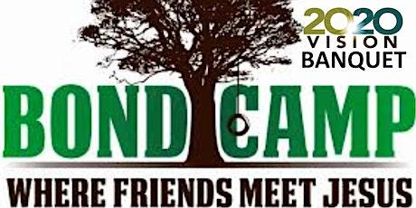 Bond Camp 2020 Vision Banquet tickets