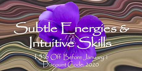 Subtle Energies & Intuitive Skills, (3 Sessions ,1-4pm Jan 12, 19 & 26) tickets