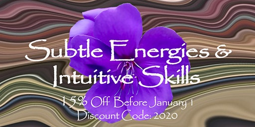 Subtle Energies & Intuitive Skills, (3 Sessions ,1-4pm Jan 12, 19 & 26)