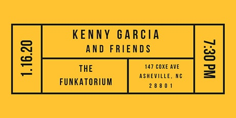 Kenny Garcia and Friends at The Funkatorium tickets