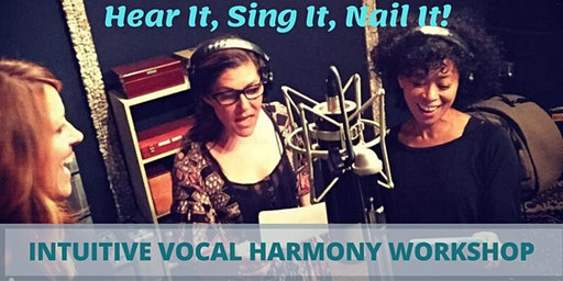 Hear It, Sing It, Nail It! Intuitive Vocal Harmony