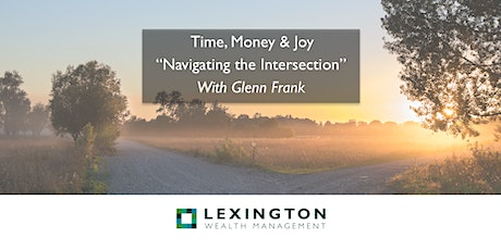 Time, Money & Joy: Navigating the Intersection - Course Part 1 tickets