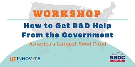 How to Get R&D Help  From the Government - America's Largest Seed Fund tickets