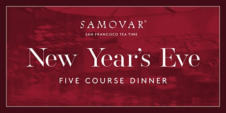 Five Course New Year's Eve Dinner at Samovar tickets