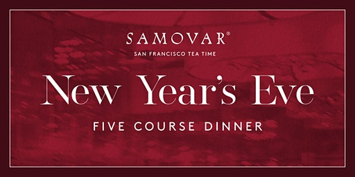 Five Course New Year's Eve Dinner at Samovar