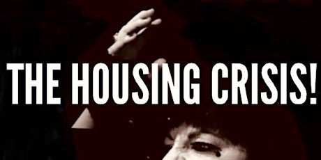 The Housing Crisis! The Circus Cabaret tickets