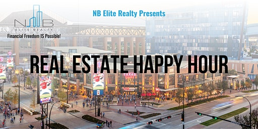 Real Estate Happy Hour - Hosted by NB Elite Realty