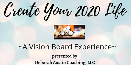 Create Your 2020 Life! ~ A Pop-Up Vision Board  Experience!